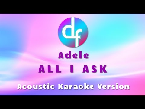 Adele - All I Ask ( Karaoke / Lyrics ) Free Download