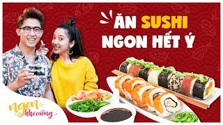 Ngon Khó Cưỡng | Ăn Sushi ngon hết ý  | Tập 11 | Food Review