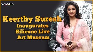 Keerthi Suresh Inaugurates Silicone Live Art Museum
