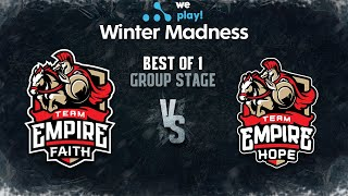 Empire Faith vs Empire Hope Bo1 - WePlay! Winter Madness - Group Stage