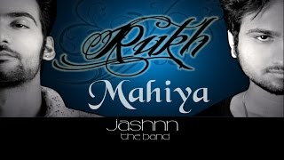 Rukh | Mahiya | by Jashnn the band (Official Audio with Lyrics ) Full Song