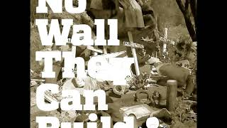 No Wall They Can Build Part 9  - The North
