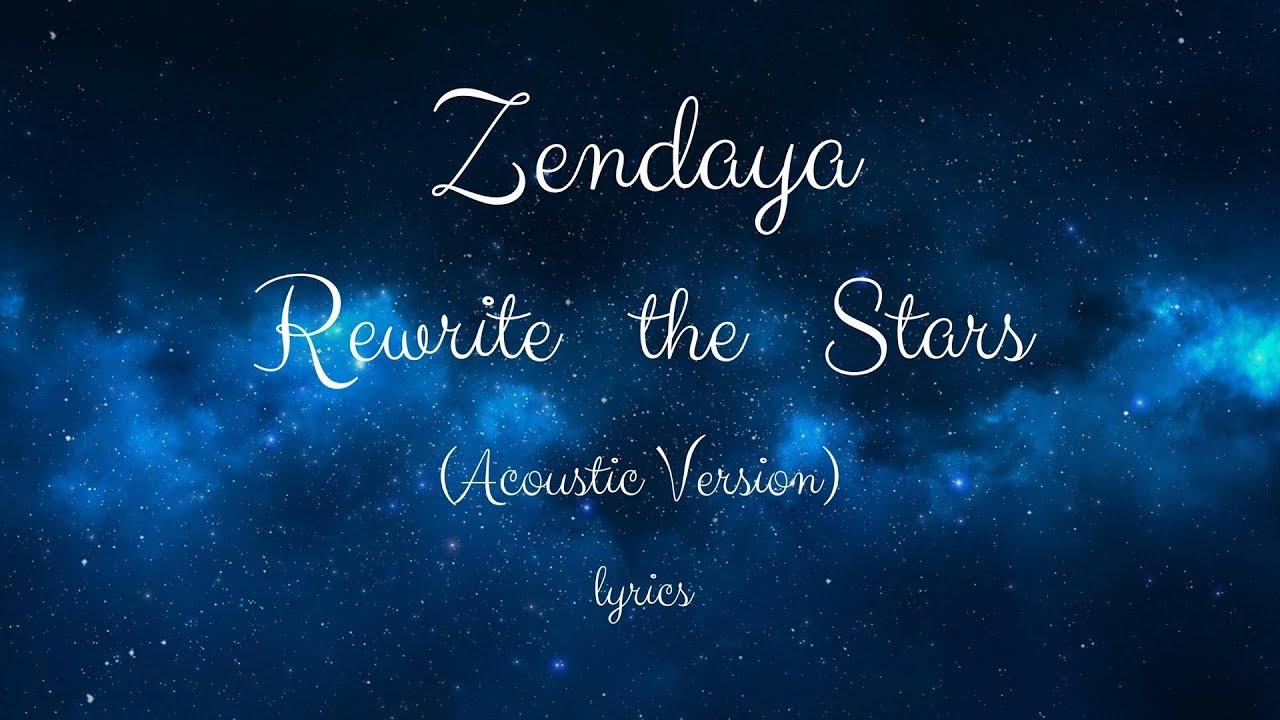 Zendaya Rewrite The Stars Lyrics Acoustic Version From The Greatest Showman
