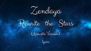 Video Zendaya- Rewrite the Stars (lyrics)(Acoustic Version) (from the Greatest Showman) download MP3, 3GP, MP4, WEBM, AVI, FLV Agustus 2018