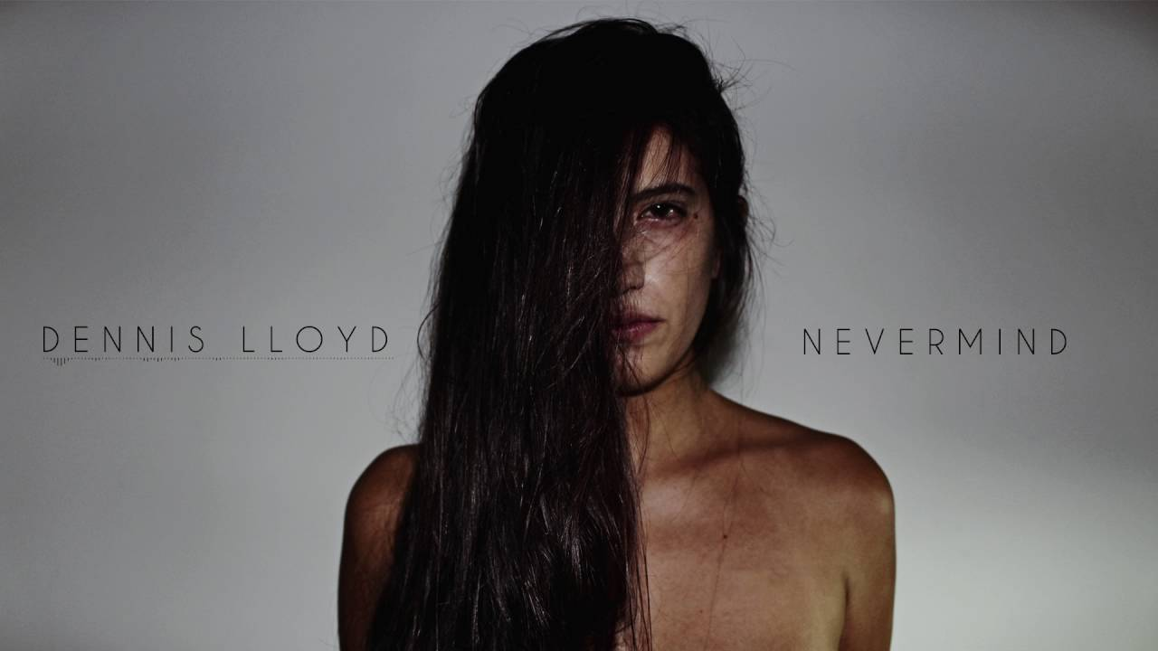 dennis-lloyd-nevermind-audio-dennis-lloyd