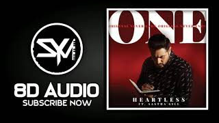 Heartless - 8D Audio - Badshah ft. Aastha Gill | Gurickk G Maan | O.N.E. ALBUM