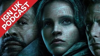 we saw rogue one and have some opinions ign uk podcast 362