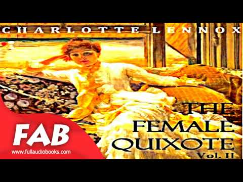 The Female Quixote Vol  2 Full Audiobook by Charlotte LENNOX by Romance, Published before 1800