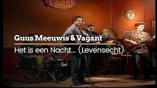 guus meeuwis vagant het is een nacht levensecht official video