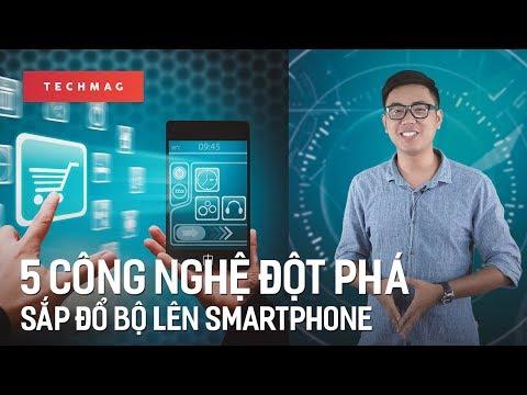 TechConnect: 5 công nghệ đột phá sắp đổ bộ lên smartphone