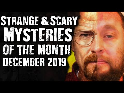 Strange & Scary Mysteries of the Month December 2019