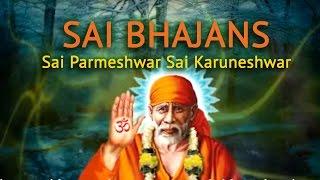 Sai Bhajans - Sai Parmeshwar Sai Karuneshwar | SURESH WADKAR