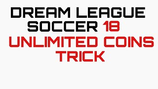 GET UNLIMITED GOLD COINS ON DREAM LEAGUE SOCCER 18 | HOW TO HACK DREAM LEAGUE SOCCER 18 WITHOUT APP