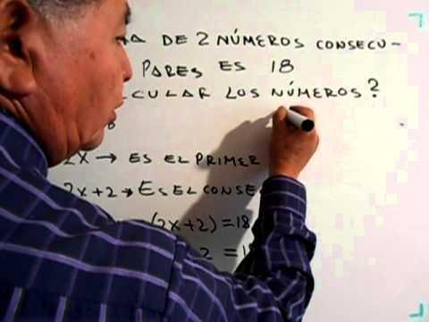 Dos números pares consecutivos  suman 18