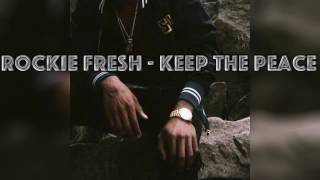 Rockie Fresh - Keep the Peace (Official Audio)