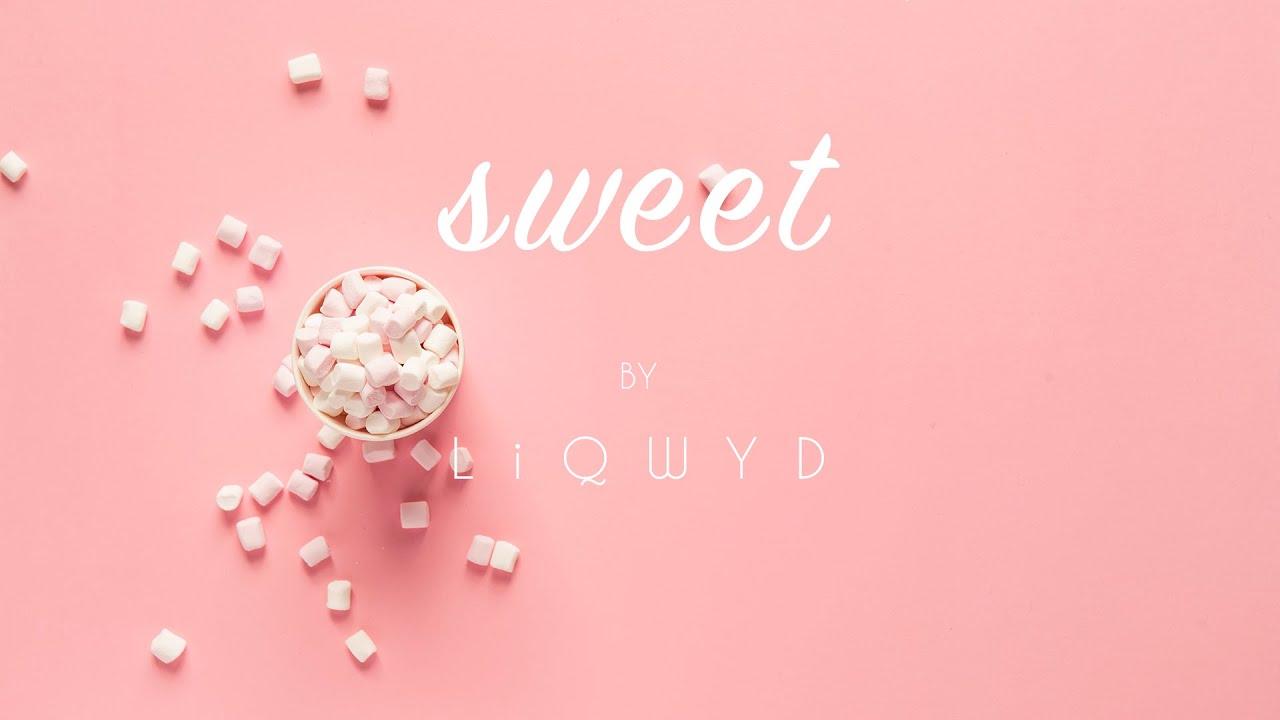 LiQWYD - Sweet [Official]