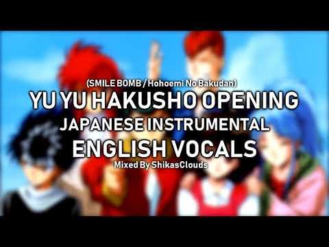 Yu Yu Hakusho Full Opening - English Vocals With Japanese Instrumental (ShikasClouds MIX)