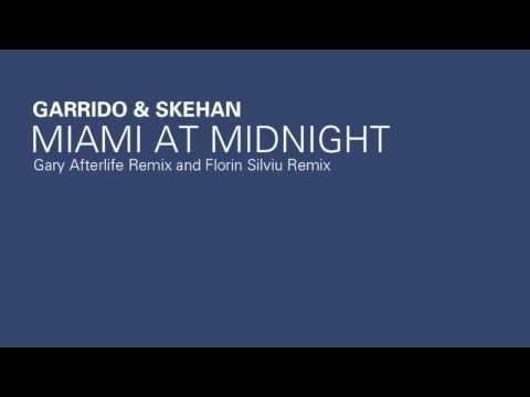 Garrido & Skehan - Miami At Midnight (Florin Silviu remix)