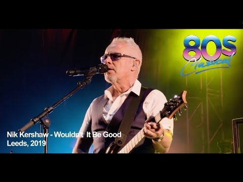 Nik Kershaw - Wouldn't It Be Good -  80s Classical, 2019