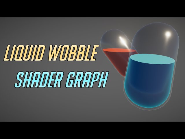 Potion Liquid Wobble Shader Graph - Easy Unity Tutorial