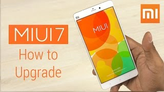 MIUI 7 - How to upgrade (Mi3, Mi4, Redmi 2, Mi Note Pro...)