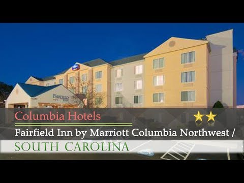 Fairfield Inn By Marriott Columbia Northwest / Harbison - Columbia Hotels, South Carolina