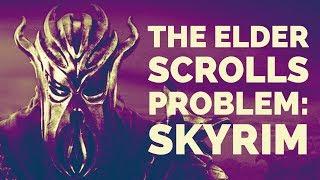 The Elder Scrolls Problem: Skyrim