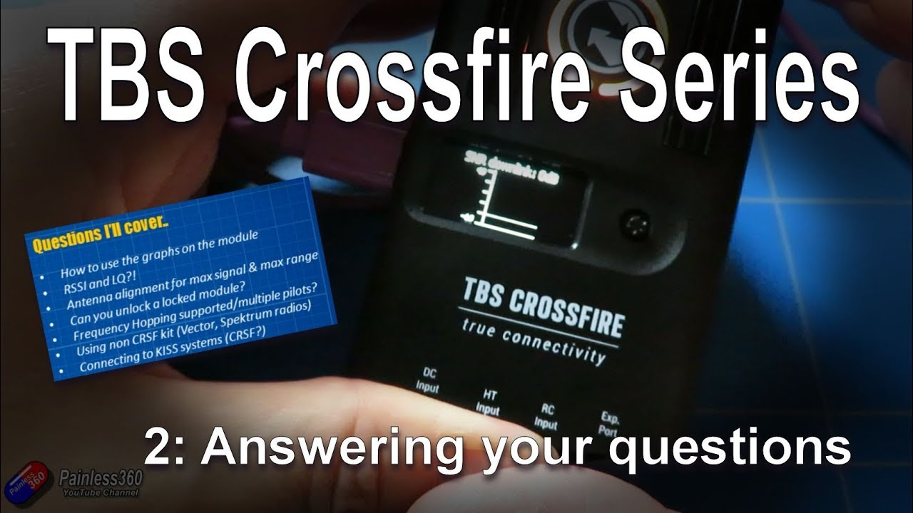 (2/3) TBS Crossfire Series: Your TBS Crossfire Questions Covered (Part 1)