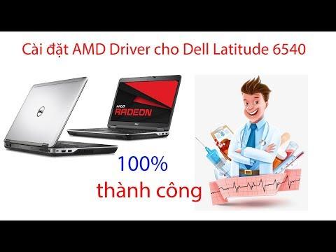 Hướng Dẫn Cài  Radeon Driver 8790m Cho Dell 6540 100% Không đơ Máy