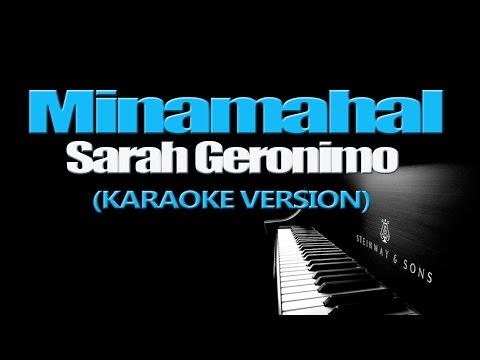 MINAMAHAL - Sarah Geronimo (KARAOKE VERSION)