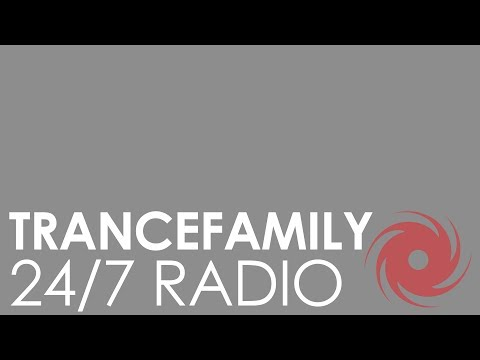 #Trancefamily Radio • 24/7 • Trance, Progressive, Vocal and Uplifting