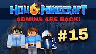 How To Minecraft - Season 6 - ADMIN STREAM #15