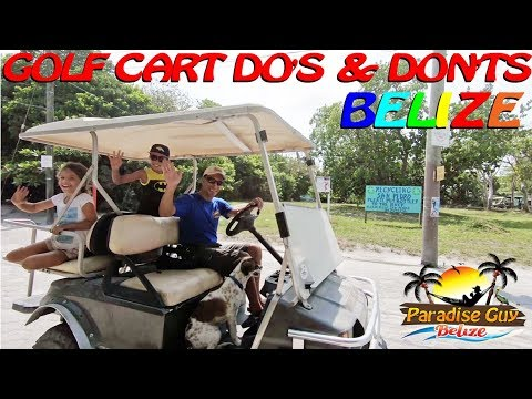 Golf Cart Do's And Don'ts On Ambergris Caye, Belize - Paradise Guy