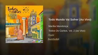 """Baixar Todo Mundo Vai Sofrer 🎶- Marília Mendonça (CD """"'Todos os Cantos""""' Vol.2)(ao vivo)"""