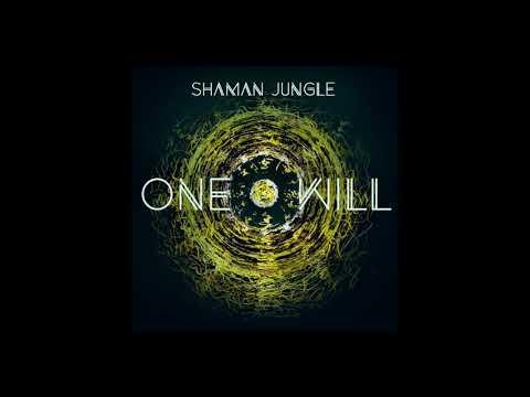Shaman Jungle - ONE WILL (full Album 2018)