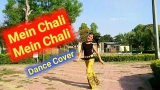 Mein chali mein chali | Dance Cover | Urvashi kiran sharma | Main chali Main Chali | Abhigyaa Jain