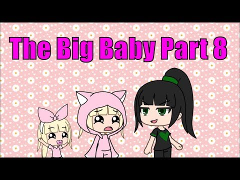 The Big Baby!.... Part 8 | Gacha Life Mini Movie | Gacha | Gacha Studio