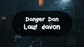 Danger Dan - Lauf davon (German Lyrics)