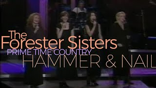 Hammer and Nail | THE FORESTER SISTERS |   Prime Time Country | Darrell Nutt on Drums