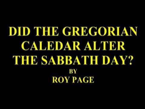 THE GREGORIAN CALENDAR DID NOT ALTER THE SABBATH DAY