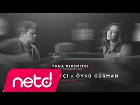Tuna Kiremitçi & Öykü Gürman - İyi Şeyler (Tuna Kiremitçi Ve Arkadaşları)