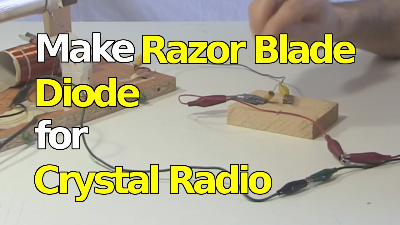 Make Razor Blade Diode For Crystal Radio Foxhole Radio