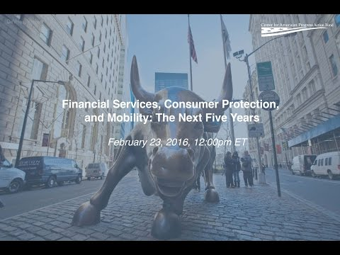 Financial Services, Consumer Protection, and Mobility: The Next Five Years