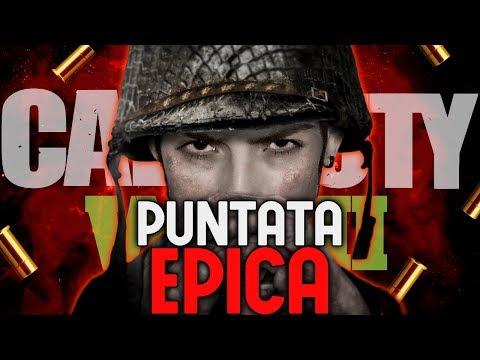 La Puntata più EPICA registrata su Call of Duty World War II