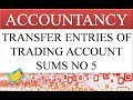 TRANSFER ENTRIES OF TRADING ACCOUNT SUMS 5 | FINANCIAL STATEMENTS | ACCOUNTANCY VIDEOS | GEI