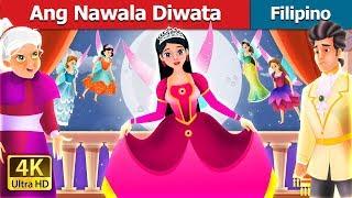 Ang Nawala Diwata   Kwentong Pambata   Filipino Fairy Tales