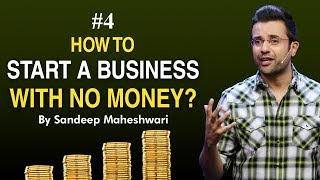 #4 How to Start a Business with No Money? By Sandeep Maheshwari I Hindi #businessideas