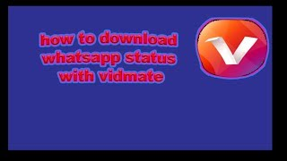 How to download whatsapp status with vidmate.
