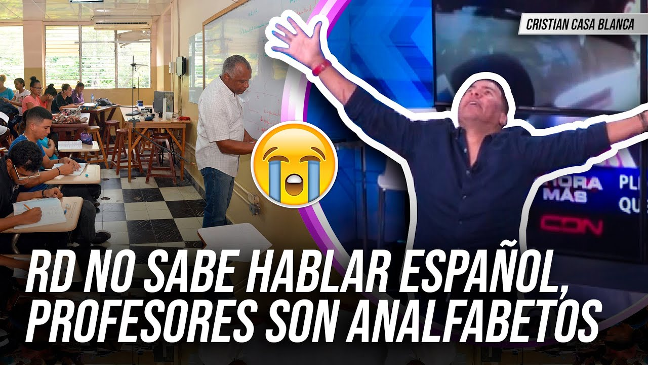 RD NO SABE HABLAR ESPAÑOL, PROFESORES DOMINICANOS SON ANALFABETOS!