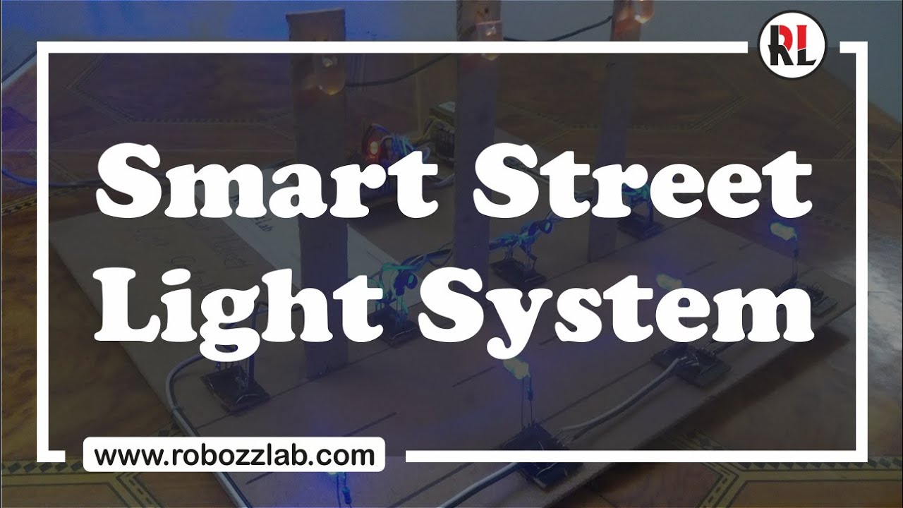 How To Make A Smart Street Light System Robozz Lab Youtube Led Circuit Solar Lights India Lighting